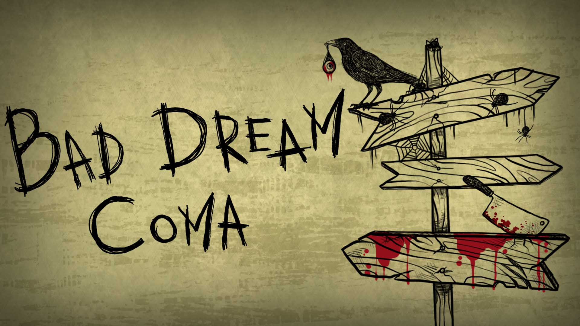 Bad Dream: Coma